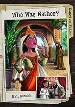 Kingdom Files: Who Was Esther? (The Kingdom Files)