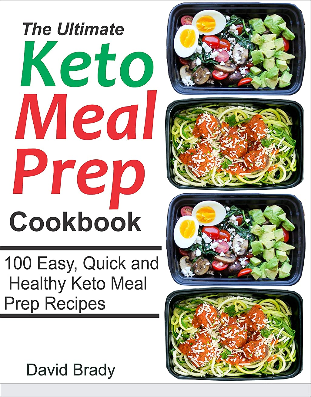 The Ultimate Keto Meal Prep Cookbook: 100 Easy, Quick and Healthy Keto Meal Prep Recipes (English Edition)