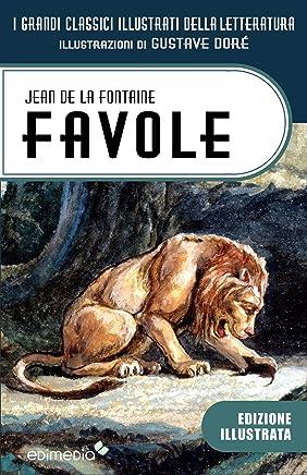 Favole di La Fontaine illustrate da Doré (I Grandi Classici Illustrati della Letteratura Vol. 5)