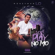 I Can't Play No Mo [Explicit]