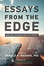 Essays from the Edge: Work and Culture in the 21st Century (English Edition)