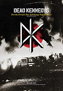 Dead Kennedys: Fresh fruit for rotting vegetables: (os primeiros anos) (Portuguese Edition)