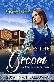 Juliet Saves the Groom (Mail Order Brides of Pine Ridge)