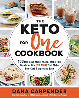 The Keto For One Cookbook: 100 Delicious Make-Ahead, Make-Fast Meals for One (or Two): Volume 8