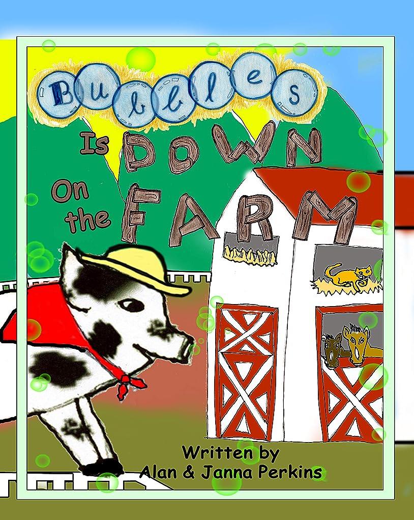 もろいオーバーコートディレクトリBubbles is Down on the Farm (Bubbles Adventures Book 2) (English Edition)