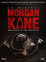 Morgan Kane 61: Morgan Kane og В«The Wild BunchВ»: Bok 61 av 83 (Norwegian Edition)