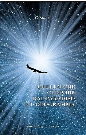 Quello che ci divide dal paradiso e Lologramma