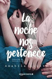La noche nos pertenece (Spanish Edition)