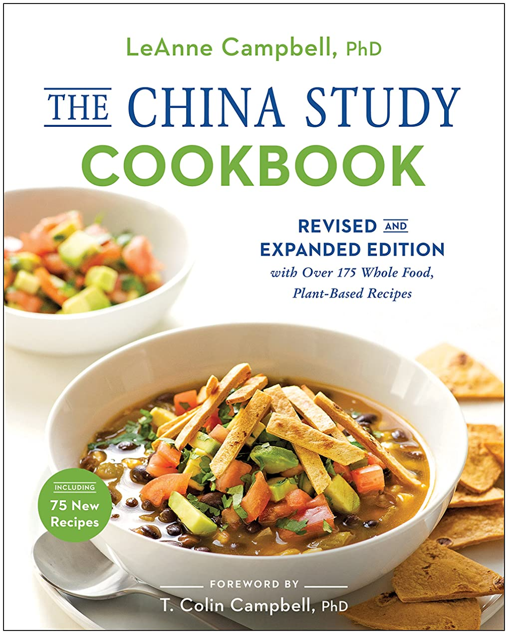 The China Study Cookbook: Revised and Expanded Edition with Over 175 Whole Food, Plant-Based Recipes (English Edition)