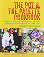 The Pot & the Palette Cookbook: More Than 100 Recipes from Louisiana's Greatest Restaurants With Artwork by Louisiana's Most Talented Student Artists