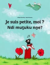 Je suis petite, moi ? Ndi muṱuku nṋe?: Un livre d'images pour les enfants (Edition bilingue français-venda) (Un livre inte...