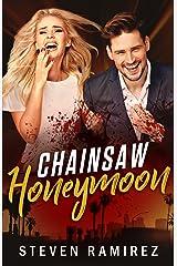 Chainsaw Honeymoon Kindle Edition