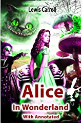 Alice's Adventure's in Wonderland (Annotated) Kindle Edition