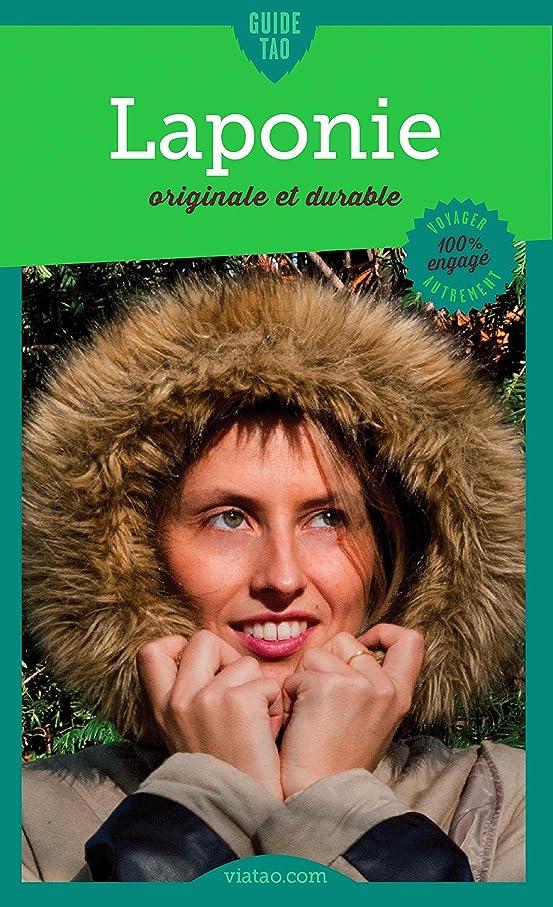 永久にリアル発揮するLaponie: Originale et durable (Guide Tao) (French Edition)