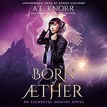Born of Aether: Elemental Origins Series, Book 4