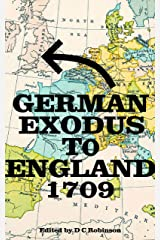 GERMAN EXODUS TO ENGLAND: 1709 Kindle Edition
