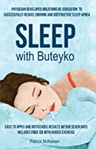 Sleep with Buteyko:: Physician developed breathing re-education to reduce snoring and obstructive sleep apnea. Easy to apply and noticeable results within seven days.