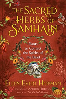The Sacred Herbs of Samhain: Plants to Contact the Spirits of the Dead