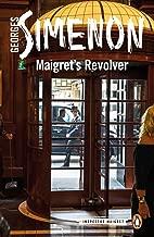 Maigret's Revolver (Inspector Maigret Book 40)