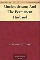 Uncle's dream; And The Permanent Husband Kindle Edition