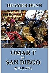 Omar T in San Diego and Tijuana (Omar T Culinary Adventure Series) Kindle Edition