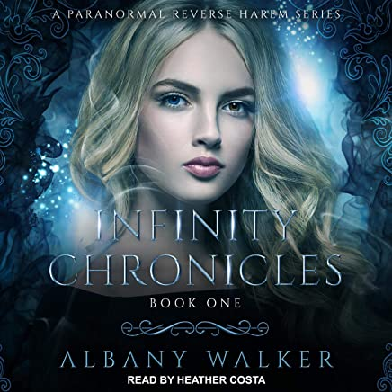 Infinity Chronicles, A Paranormal Reverse Harem Series: Infinity Chronicles Series, Book 1