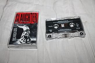 Slaughter The Wild Life Cassette Tape