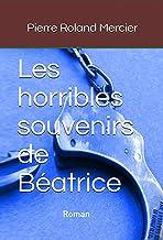 Les horribles souvenirs de Béatrice (French Edition)