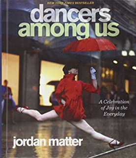Dancers Among Us: A Celebration Of Joy In The Everyday (Turtleback Binding Edition)