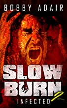 Slow Burn: Infected, Book 2