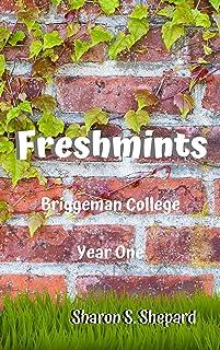 Freshmints: Briggeman College: Year One