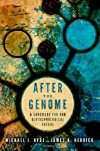 After the Genome: A Language for Our Biotechnological Future (Studies in Rhetoric & Religion Book 14)