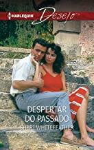 Despertar do passado (Desejo Livro 442) (Portuguese Edition)
