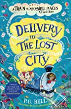Delivery to the Lost City (Train to Impossible Places Adventures Book 3)