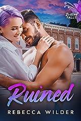 Ruined (Destiny Falls Book 2) Kindle Edition