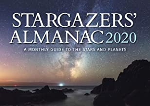 Stargazers' Almanac: A Monthly Guide to the Stars and Planets 2020