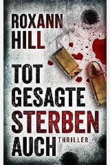 Totgesagte sterben auch: Thriller (Steinbach und Wagner 7) Kindle Ausgabe