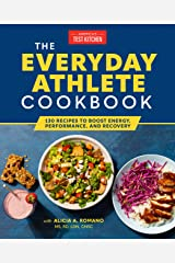 The Everyday Athlete Cookbook: 130 Recipes to Boost Energy, Performance, and Recovery Kindle Edition