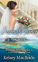 Second Chance Love: A Christian Romance Novel (The Grand Bay Series Book 1)