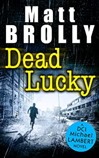 Dead Lucky: a chilling crime thriller you won't be able to put down in 2019! (DCI Michael Lambert crime series, Book 2)