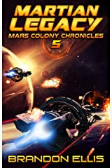 Martian Legacy: A Space Opera Adventure, Mars Colony Chronicles Book 5 Kindle Edition