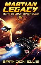 Martian Legacy (Mars Colony Chronicles Book 5)