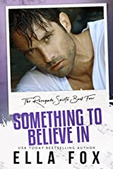 Something to Believe In (Renegade Saints Book 4) Kindle Edition