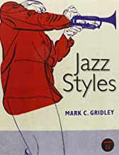 Jazz Styles, with Jazz Demonstration Disc for Jazz Styles: History and Analysis, Jazz Classics CD Set (3 CD's) for Jazz Styles, MyLab Music with ... Access Card -- for Jazz Styles (11th Edition)