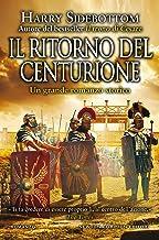 Scaricare Libri Il ritorno del centurione PDF