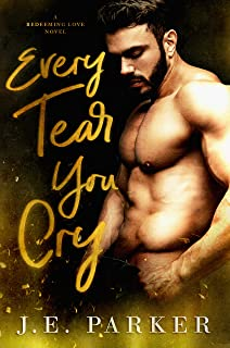 Every Tear You Cry: A Single Dad Romance (Redeeming Love Book 4)