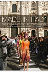 Made in Italy: Rethinking a Century of Italian Design Kindle Edition