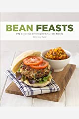 Bean Feasts: 100 Delicious New Recipes for All the Family Paperback