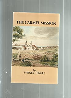 Carmel Mission, from Founding to Rebuilding