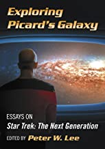 Exploring Picard's Galaxy: Essays on Star Trek: The Next Generation